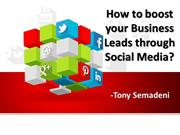 How to boost your Business Leads through Social Media- Tony Semadeni