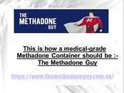 This is how a methadone container should be - The Methadone Guy