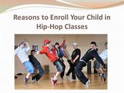 Reasons to Enroll Your Child in Hip-Hop Classes