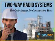 Two Way Radio Systems: The Only Answer for Construction Sites