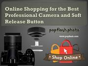 Online Shopping for the Best Professional Camera and