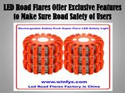 LED Road Flares Offer Exclusive Features to Make Sure Road Safety of U