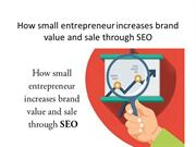 How small entrepreneur increases brand value and sale