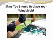 Signs You Should Replace Your Windshield