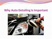 Why Auto Detailing Is Important