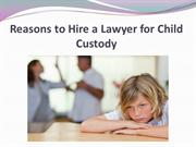 Reasons to Hire a Lawyer for Child Custody