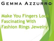 Make You Fingers Look Fascinating With Fashion Rings Jewelry