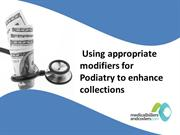 Using appropriate modifiers for Podiatry to enhance collections