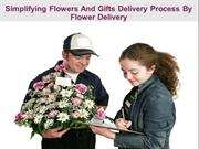 Simplifying Flowers And Gifts Delivery Process By Flower Delivery