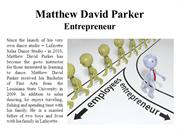 Matthew David Parker - Entrepreneur