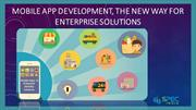 Mobile App Development, The New Way for Enterprise Solutions