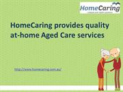 HomeCaring provides quality at-home Aged Care services