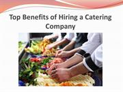 Top Benefits of Hiring a Catering Company