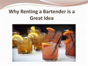 Why Renting a Bartender is a Great Idea