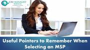 Useful Pointers to Remember When Selecting an MSP