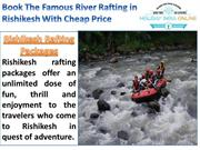 Book The Famous River Rafting in Rishikesh With Cheap Price
