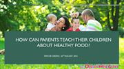 How Can Parents Teach Their Children about Healthy