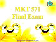 MKT 571 Final Exam Answers for Free - MKT 571 Final Exam at UOP E Help