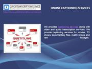 online captioning services here at quick transcription service