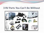 3 RV Parts You Can't Be Without