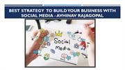 Strategy to Build Your Business With Social Media - Abhinav Rajagopal