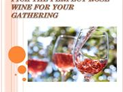 Pick the Perfect Rose wine for your Gathering