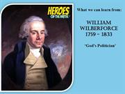 Heroes Of The Faith - WIlliam Wilberforce
