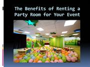The Benefits of Renting a Party Room for Your Event