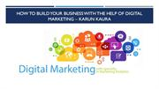 How to Build Your Business Help of Digital Marketing – Karun kaura