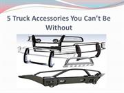 5 Truck Accessories You Can't Be Without