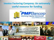 Invoice Factoring Company An extremely useful resource for funding