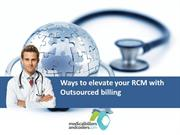 Ways to elevate your RCM with Outsourced billing