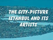 City pictures - Istanbul and its artists