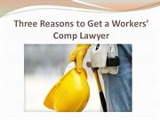 Three Reasons to Get a Workers' Comp Lawyer