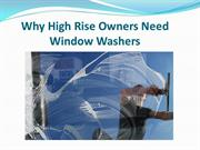 Why High Rise Owners Need Window Washers