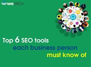 Top 6 SEO tools each business person must know of