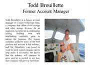 Todd Brouillette - Former Account Manager