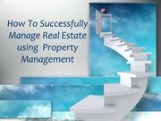 How To Successfully Manage Real Estate using Property Management