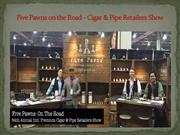 Five Pawns on the Road - Cigar & Pipe Retailers Show