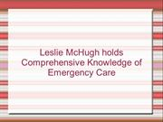 Leslie McHugh holds Comprehensive Knowledge of Emergency Care