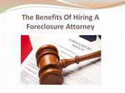 The Benefits Of Hiring A Foreclosure Attorney