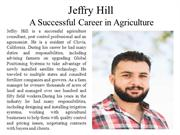 Jeffry Hill - A Successful Career in Agriculture