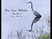 1-Aug 29-Reflection-Blue Herons Reflection-Mere Nature-Michel Pepe
