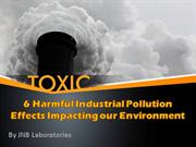 6 Harmful Industrial Pollution Effects Impacting our Environment