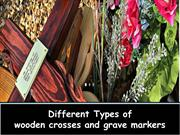 Different Types of wooden crosses and grave markers