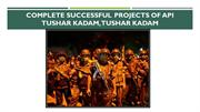 Successful Projects of Api Tushar Kadam, Tushar Kadam