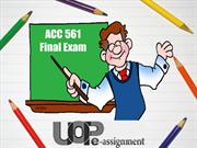 ACC 561 Final Exam | ACC 561 Final Exam Answers | UOP E Assignments