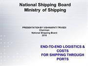 End to End Logistics for Shipping through Ports.  Vishwapati Trivedi