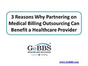3 Reasons Why Partnering on Medical Billing Outsourcing Can Benefit