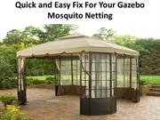 Quick and Easy Fix For Your Gazebo Mosquito Netting